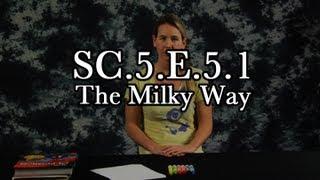 SC.5.E.5.1 The Milky Way
