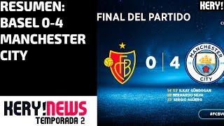 Resumen Basel 0-4 Manchester City - Todos los goles.