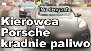 Kierowca Porsche kradnie paliwo na stacji - Na drogach