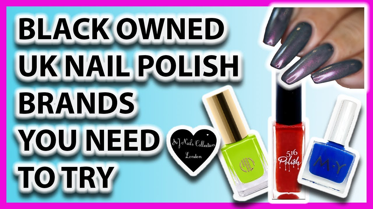 Black Owned UK Nail Polish Brands You Need To Try!