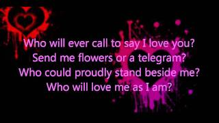 Who Will Love Me As I Am - Sideshow  w/ lyrics