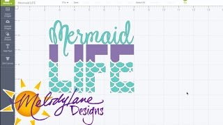 Mermaid Life in Cricut Design Space Tutorial