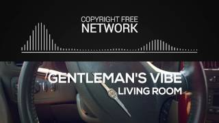 Gentleman's Vibe   Living Room   Copyright Free Music