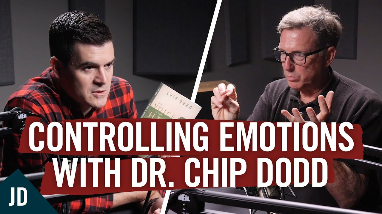 How to Take Control of Your Emotions With Chip Dodd (Podcast with John Delony)