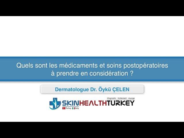Quels sont les médicaments et soins postopératoires à prendre en considération?