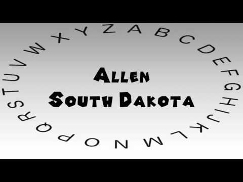 How to Say or Pronounce USA Cities — Allen, South Dakota