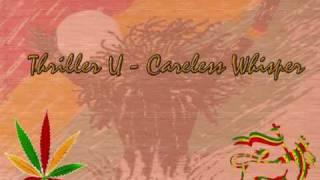 Thriller U - Careless Whisper