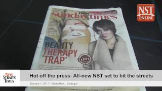 Hot off the press: All-new NST set to hit the streets