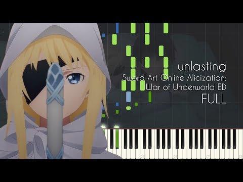 [FULL] Unlasting - Sword Art Online Alicization: War Of Underworld ED - Piano