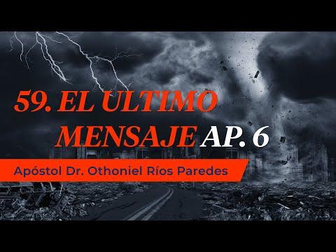 El  Último Mensaje -Apóstol Dr. Othoniel Ríos Paredes-