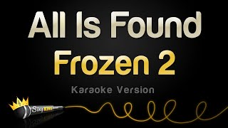 Frozen 2 - All Is Found (Karaoke Version)