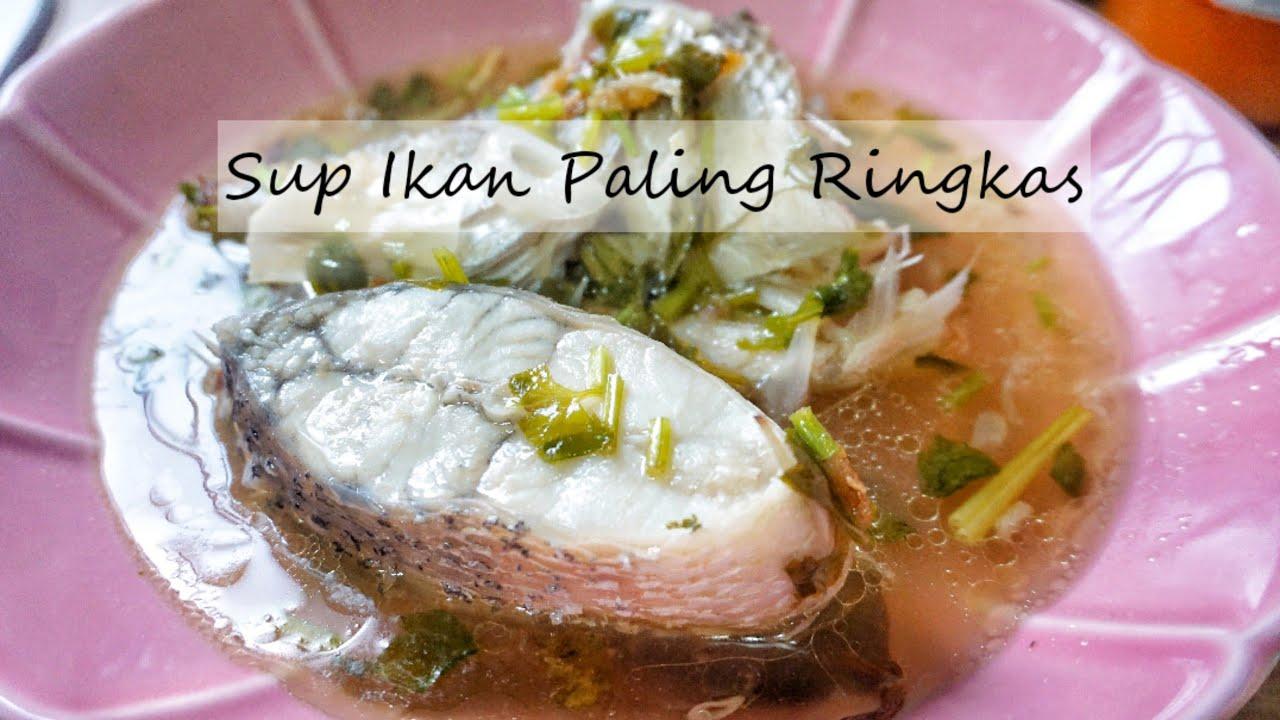 Resepi Sup Ikan Paling Mudah Nak Masak - YouTube