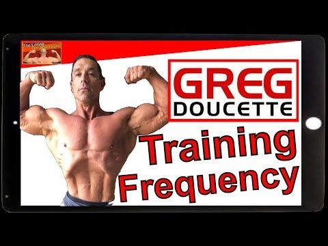 Greg Doucette Training Split Greg Doucette Training Frequency and Volume