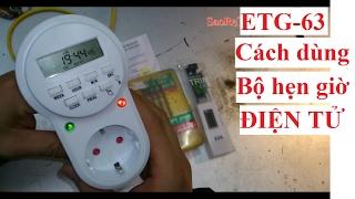 ETG-63 Cách dùng bộ hẹn giờ điện tử bật tắt máy bơm, đèn điện