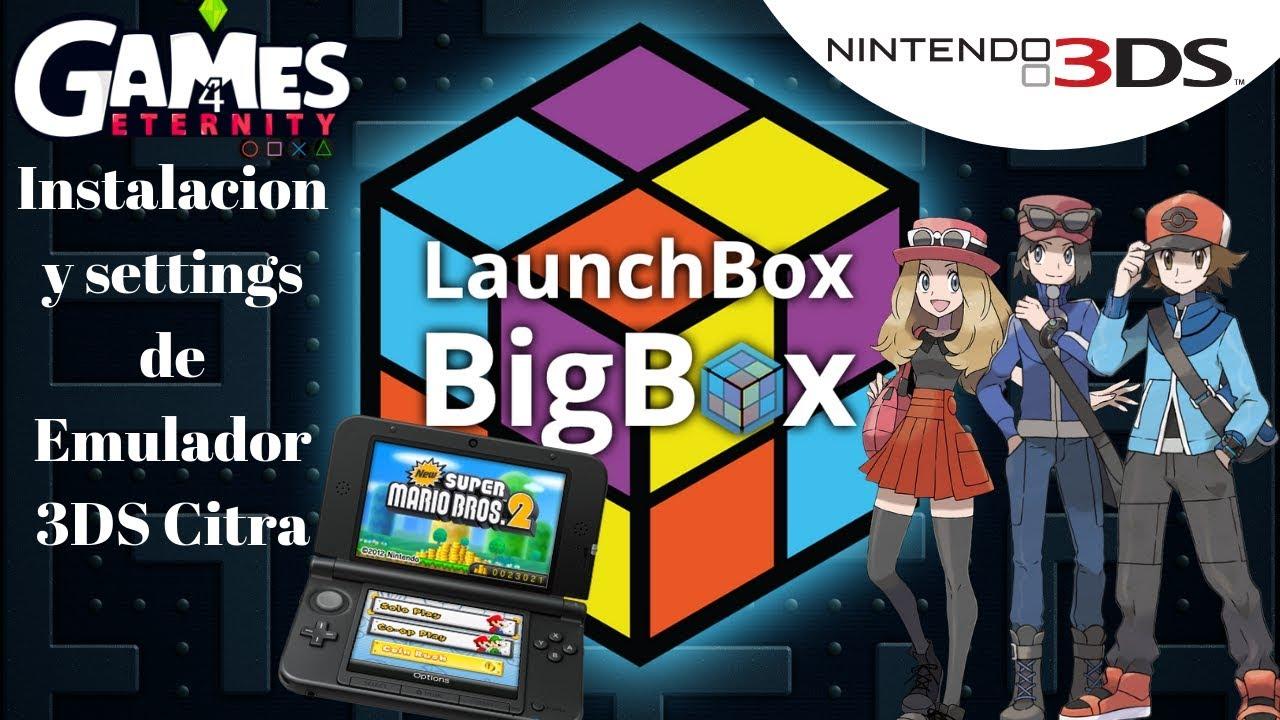 LaunchBox y Big Box | #19 Instalacion y configuracion Citra | Nintendo 3DS  by Games4eternity
