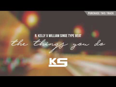 """[SOLD] R. Kelly x William Singe Type Beat - """"The Things You Do"""" (Prod. ksolis)"""