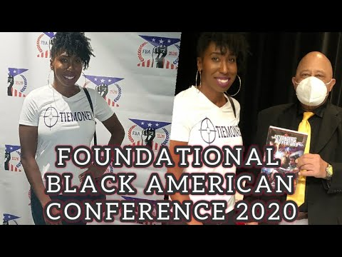 1st Annual Foundational Black American Conference RECAP #FBAC2020