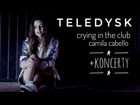 TELEDYSK Crying In The Club - Camila Cabello | koncerty 🎶