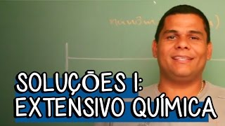 Soluçōes 1 - Extensivo Química | Descomplica