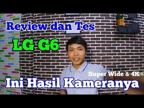 Review LG G6 Ternyata ASLI || Tes Foto dan Video 4K LG G6
