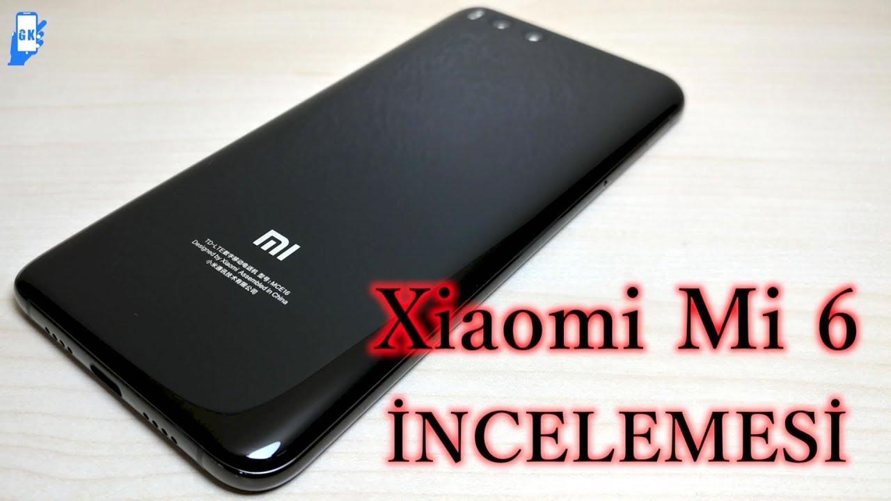 Xiaomi Mi6 incelemesi - YouTube