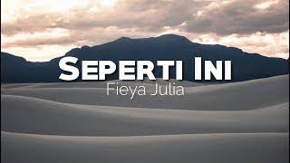Gambar cover Seperti Ini - Fieya Julia (Lirik)