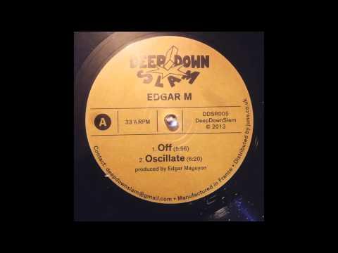 Edgar M - Oscillate [Deep Down Slam]