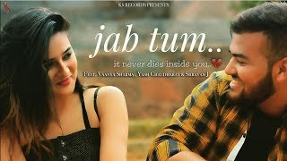 JAB TUM || Hindi Love Song || Shravan. J || Vaanya Sharma || Yash Chaudhary