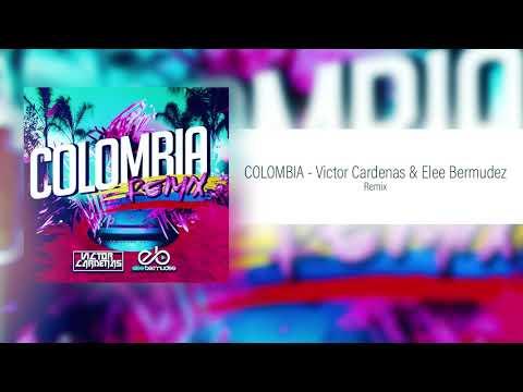 COLOMBIA - Victor Cardenas Ft Elee Bermudez Bootleg