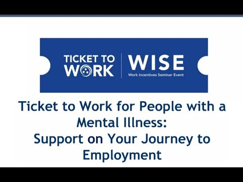 WISE Webinar 2017-05: Ticket To Work For People With A Mental Illness