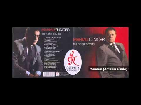 Yanasın (Antebin Elinde) | Mahmut Tuncer