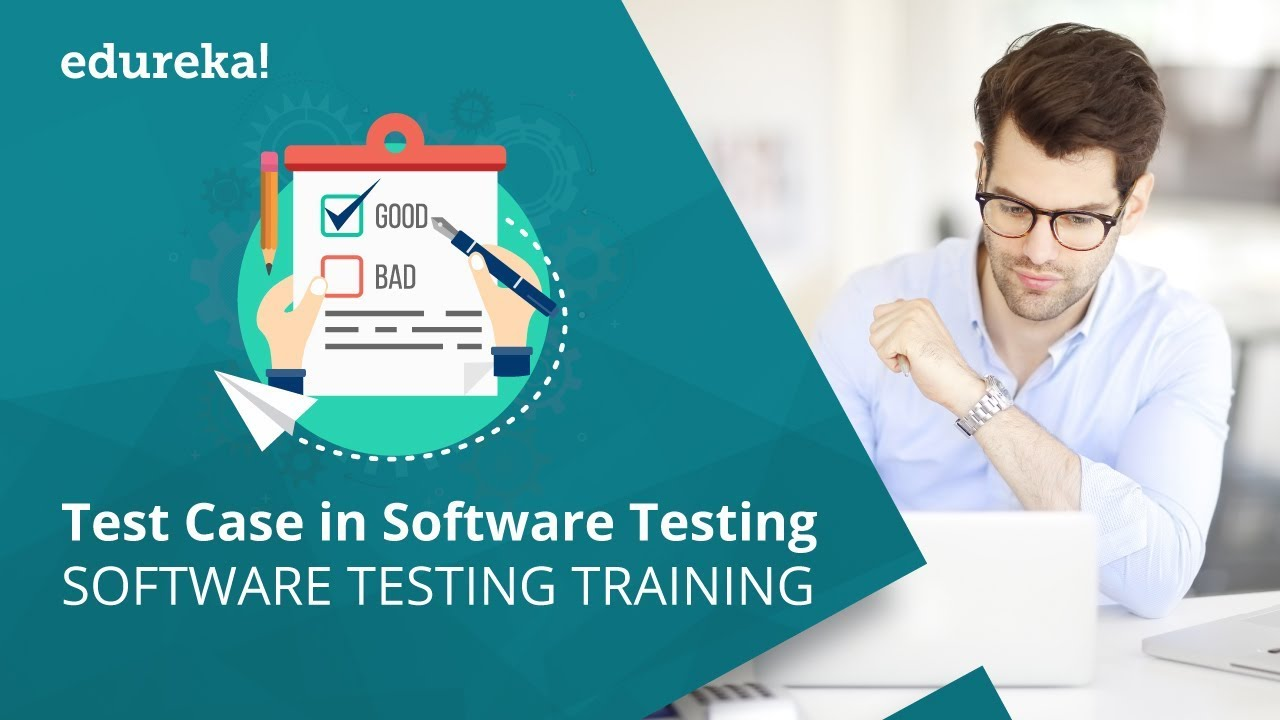 How To Write A Test Case Test Case In Software Testing Software Testing Tutorial Edureka Youtube