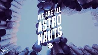 We Are All Astronauts - Violent Delights (Original Mix)