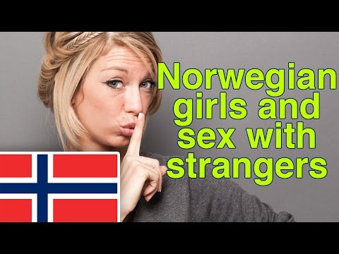 Norwegian girls and sex with strangers