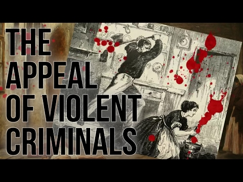 The Appeal of Violent Criminals