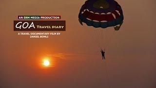 GOA TRAVEL DIARY - A Travel Documentary Film
