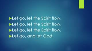 Let Go, Let the Spirit Flow