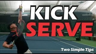How To Hit A More Consistent KICK SERVE - Tennis Lessons - The Importance Of The Toss and Arm Action