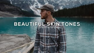 How to get BEAUTIFUL SKIN TONES in Premiere Pro.