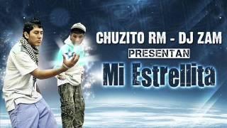 CHUZITO RM & EL ZAM ( EL DUO REAL ) - MI ESTRELLITA