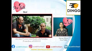 You Talk with Founder of DINGG | Akshay Poorey | Susan Moss | You Talk Media | youtalk.media