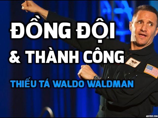 TIN CHÍNH MÌNH VÀ ĐỒNG ĐỘI ĐỂ THÀNH CÔNG: Phỏng Vấn Thiếu Tá Hoa Kỳ Waldo Waldman