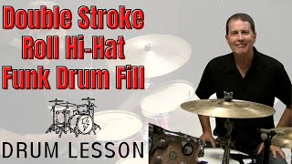 Double Stroke Roll Hi-hat Fill - Online FUNK Drum Lessons with John X
