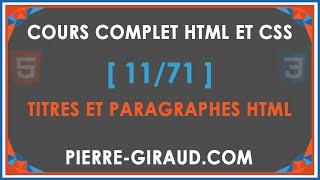 COURS COMPLET HTML ET CSS [11/71] - Titres et paragraphes en HTML