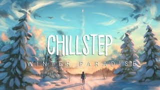 Video Winter Paradise | Beautiful Chillstep 2017 Mix download MP3, 3GP, MP4, WEBM, AVI, FLV Desember 2017