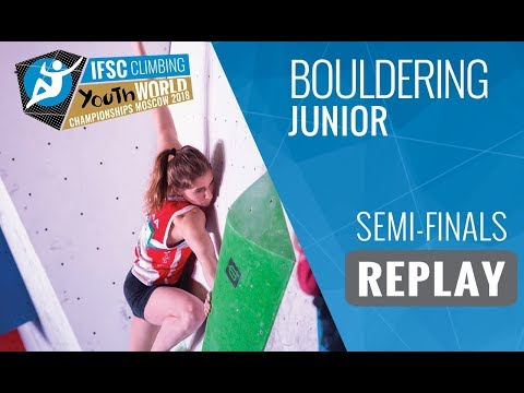 IFSC Youth World Championships Moscow 2018 - Bouldering - Semi-Finals - Junior