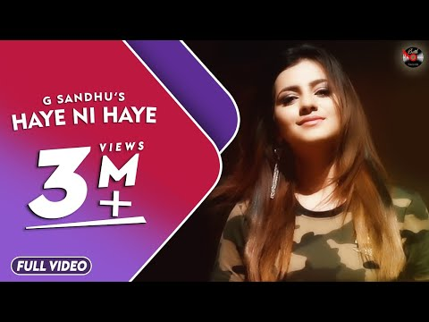 HAYE NI HAYE (Official Video) || G Sandhu || ROX-A || LATEST SONG 2018 || BATTH RECORDS