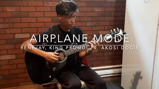 Airplane Mode - Rene Jay, King Promdi ft. Akosi Dogie - Fingerstyle Guitar Cover
