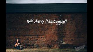 Wilt Away (Unplugged) Lyric Video