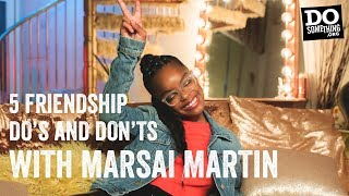 Friendship Do's and Don'ts with Marsai Martin | DoSomething.org